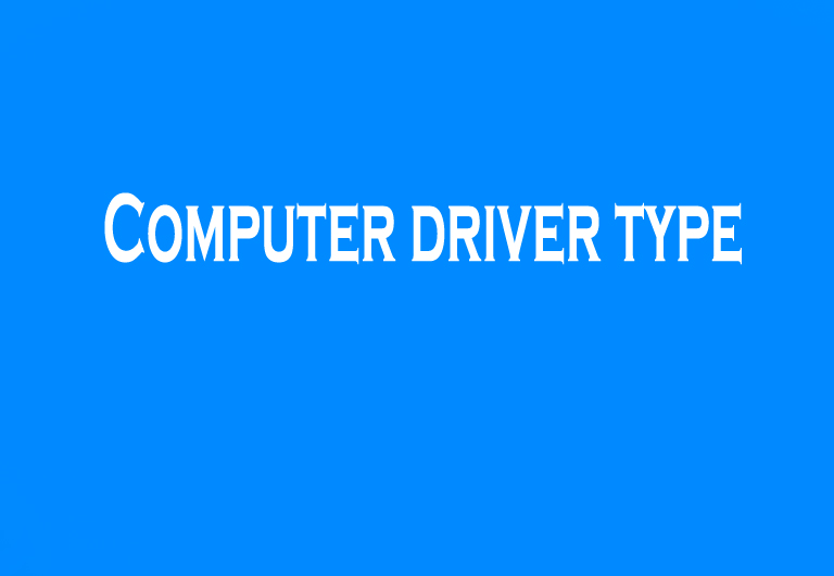 Computer driver type