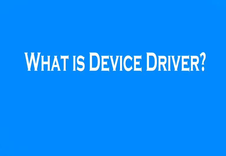 What is Device Driver