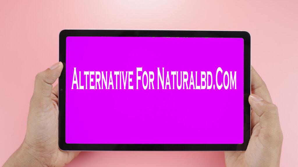 Alternative For Naturalbd