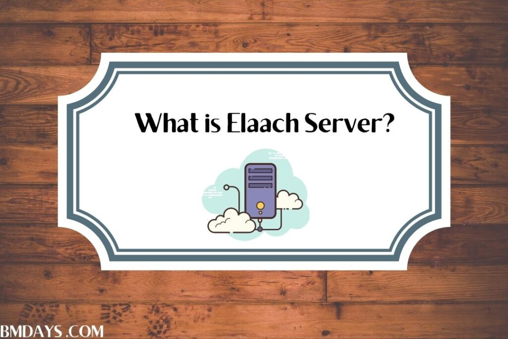 What is Elaach Server?