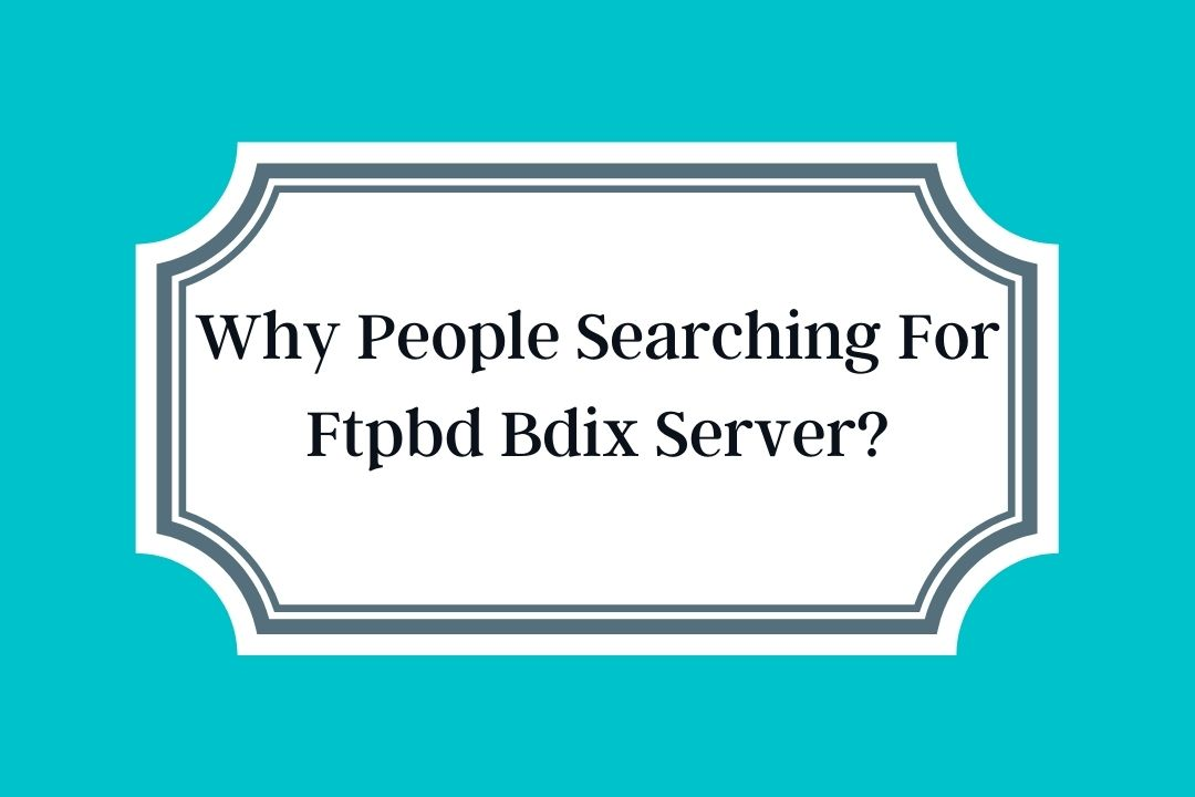 Why People Searching For Ftpbd Bdix Server?