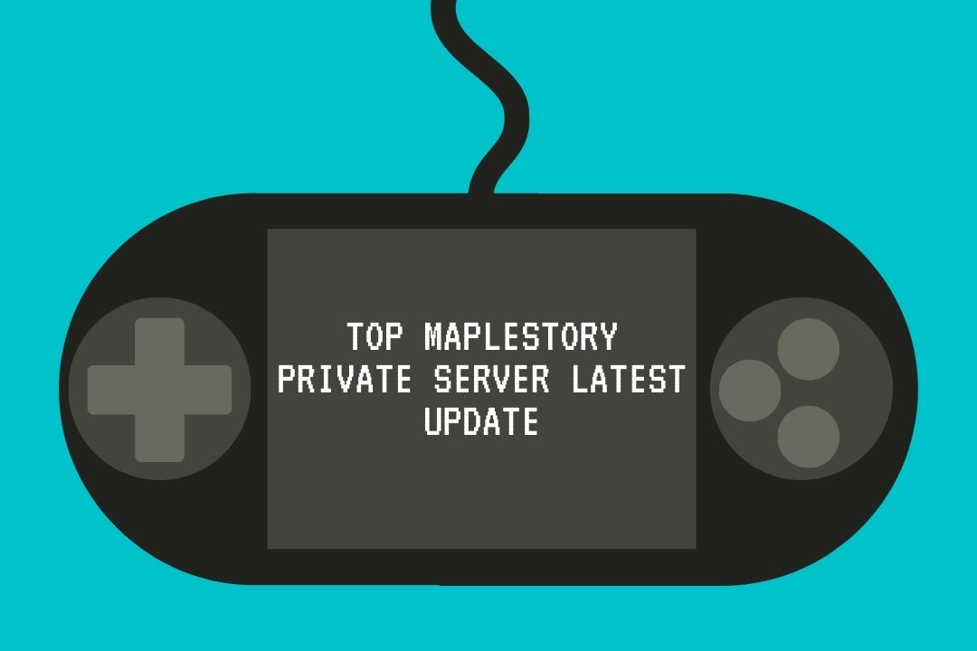 TOP MAPLESTORY PRIVATE SERVER LATEST UPDATE