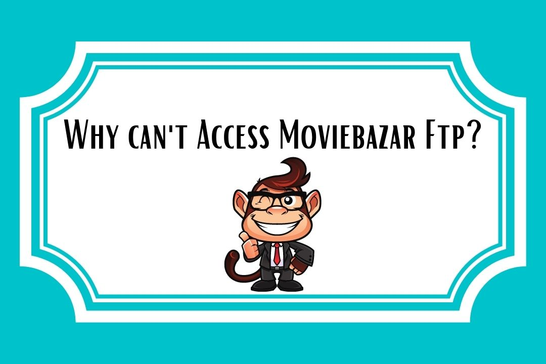 Why can't Access Moviebazar Ftp?