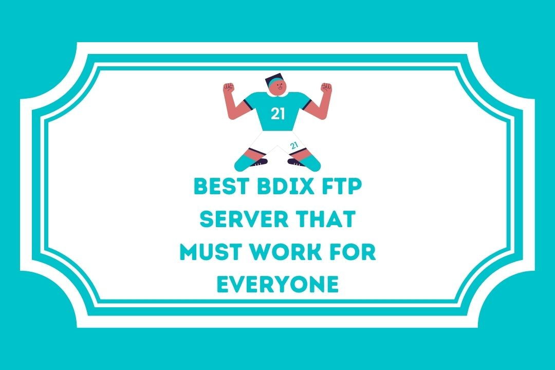 21 Best Bdix FTP Server That Must Work For Everyone