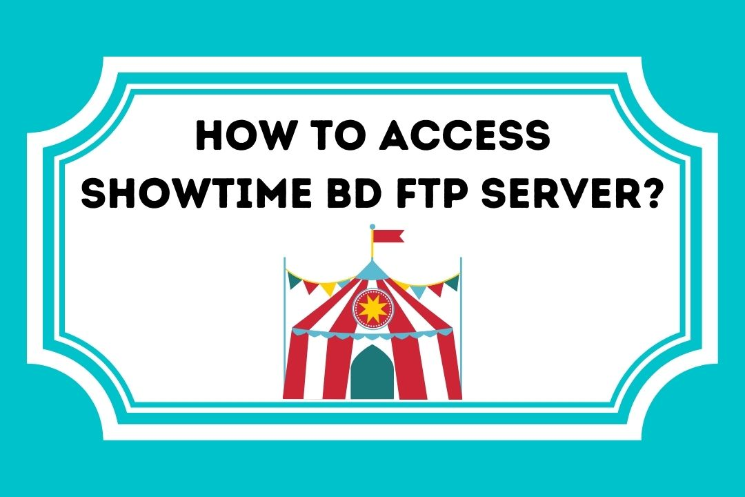 How To Access Showtime bd Ftp server
