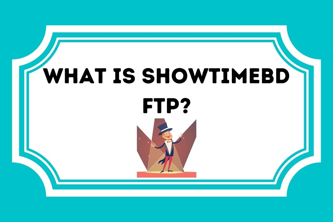What Is Showtimebd FTP