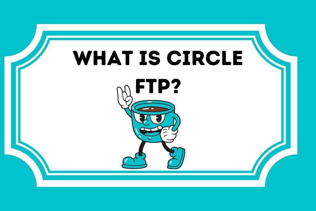 What is Circle FTP