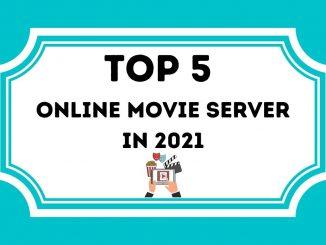 Top 5 Online Movie Server in 2021