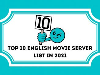 Top 10 English Movie Server List In 2021