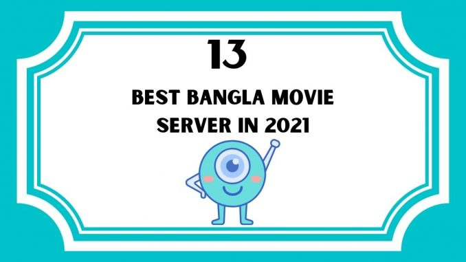 13 Best Bangla Movie Server in 2021