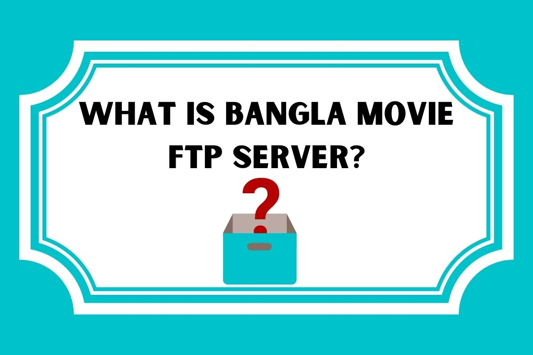 What is Bangla Movie Ftp Server